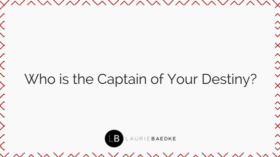 Who is the Captain of Your Destiny?
