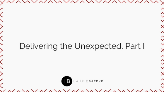 Delivering the Unexpected, Part I