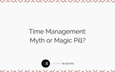 Time Management: Myth or Magic Pill?