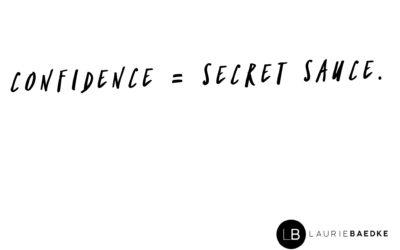 Confidence = Secret Sauce