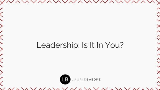 Leadership: Is It In You?