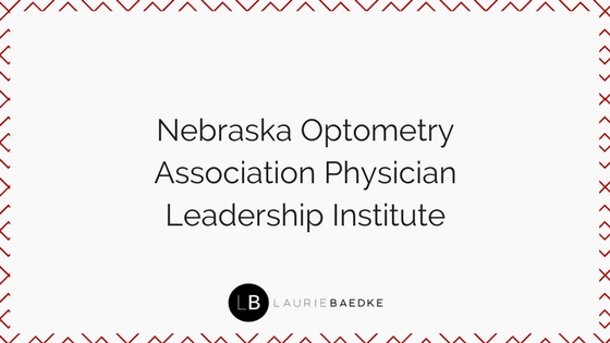 Nebraska Optometry Association Physician Leadership Institute