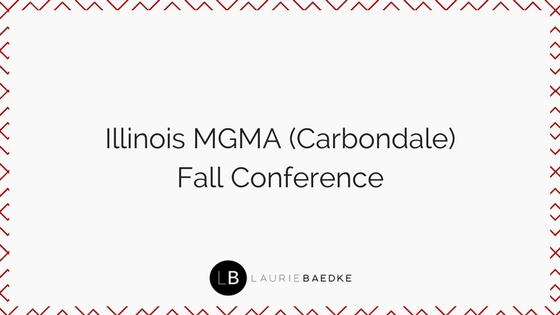 Illinois MGMA (Carbondale) Fall Conference