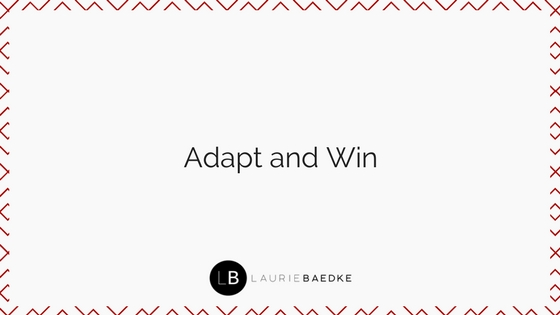 Adapt and win.