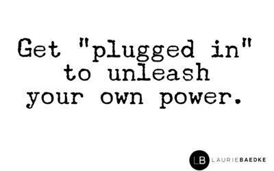 "Get ""Plugged In"" to Unleash Your Own Power"