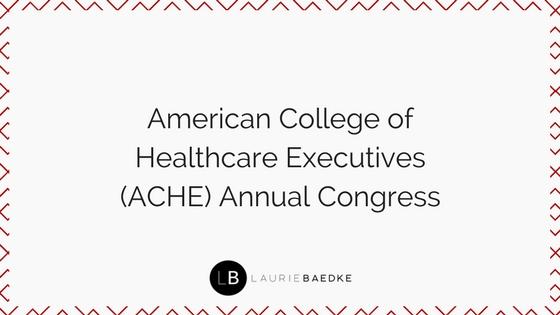 American College of Healthcare Executives (ACHE) Annual Congress