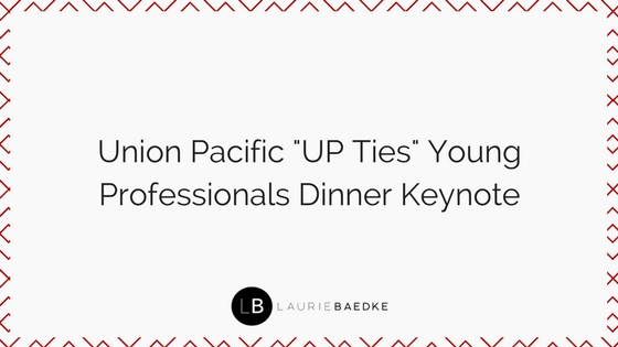 "Union Pacific ""UP Ties"" Young Professionals Dinner Keynote"